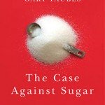 book cover Case Against Sugar cover